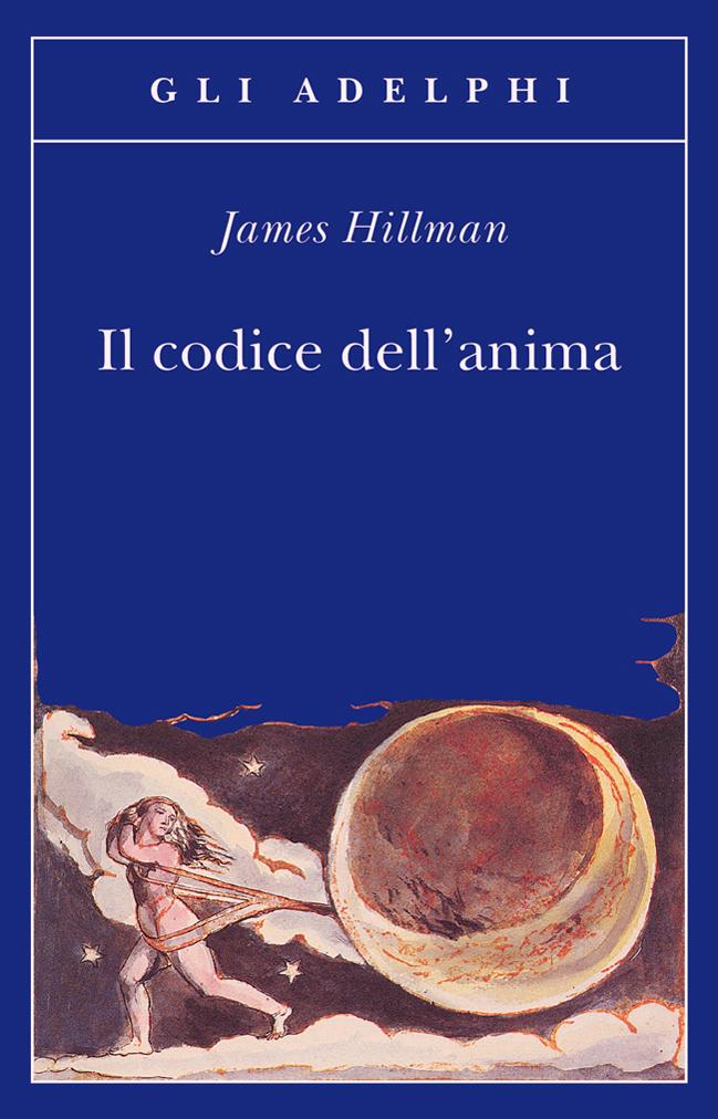 Il codice dell'Anima, James Hillma, Edizioni Adelphi
