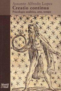 Creatio Continua. Psicologia analitica, arte, tempo (A.A.Lopez)