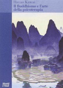 IL buddhismo e l'arte della psicoterapia (Hayao Kawai)