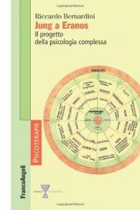 Jung a Eranos - Il progetto della psicologia complessa