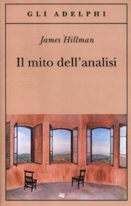 Il mito dell'analisi (James Hillman)