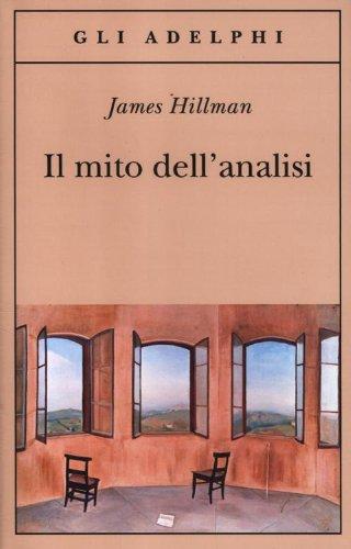 Il mito dell'analisi (James Hillman)