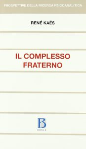 Il complesso fraterno (Renè Kaes)