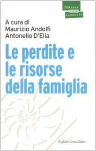 Le perdite e le risorse della famiglia (M. Andolfi e A. D'Elia)
