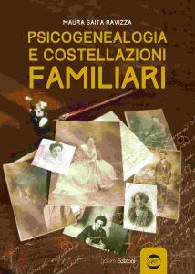 Psicogenealogia e costellazioni familiari (Maura Saita Ravizza)