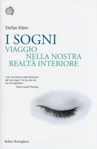 Stefan Klein - I sogni. Viaggio nella nostra realtà interiore
