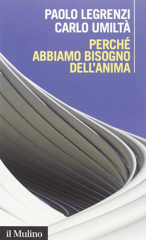 Cervello Anima Coscienza Paolo Legrenzi Carlo Umiltà