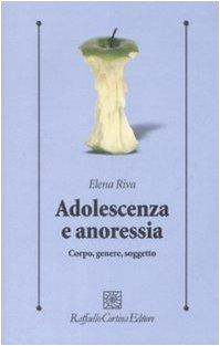 Adolescenza e anoressia. Corpo, genere, soggetto (Elena Riva)