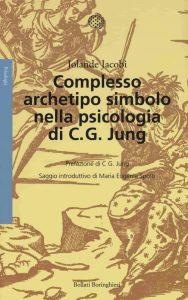 Complesso, archetipo simbolo, nella psicologia di C.G.Jung (Jolande Jacobi)