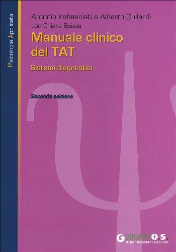 Manuale clinico del TAT. Sistemi diagnostici (A.Imbasciati e A.Ghilardi)