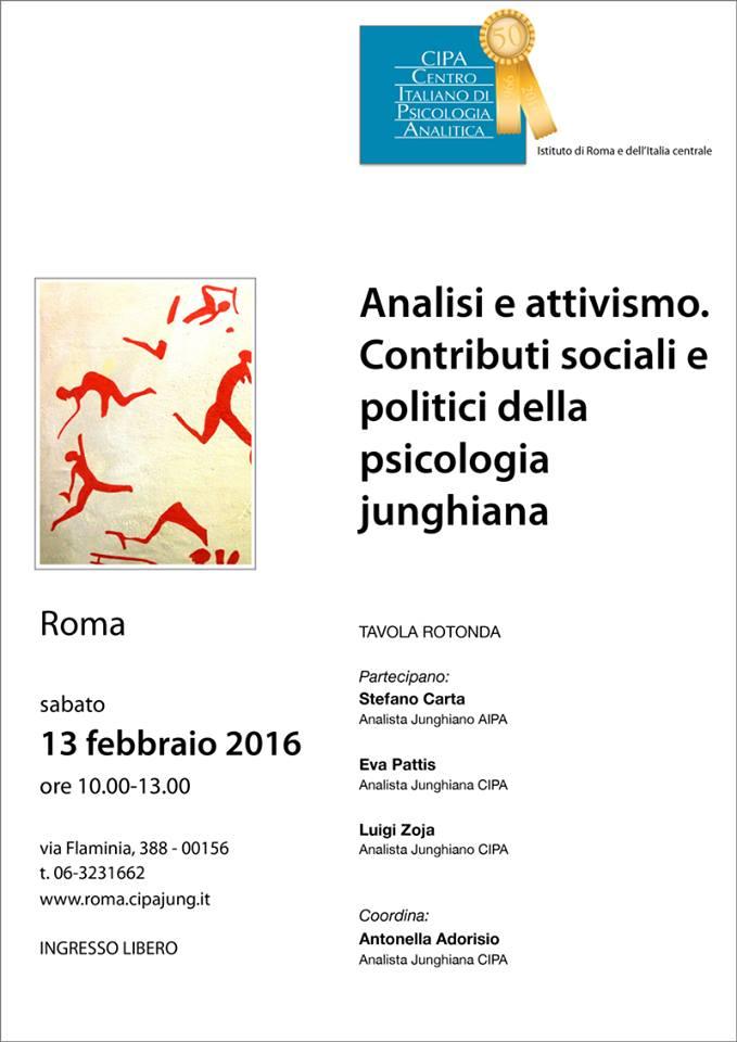 13 Febbraio 2016 – Roma – Analisi e Attivismo. Contributi sociali e politici della psicologia junghiana. Tavola Rotonda, presso il CIPA