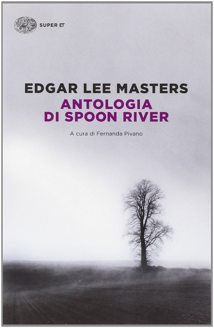 Edgar Lee Master Antologia di Spoon River