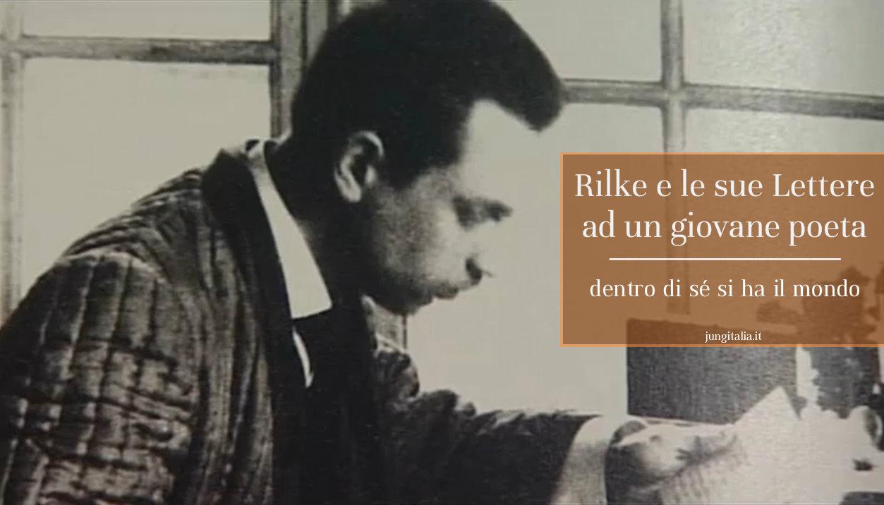 Rilke e la sua memorabile lettera d'insegnamento: dentro di sé, si ha il mondo