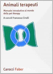 Animali terapeuti. Manuale introduttivo al mondo della pet therapy