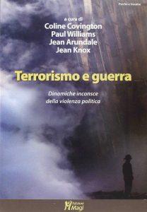 Terrorismo e Guerra. Dinamiche inconsce della violenza politica.