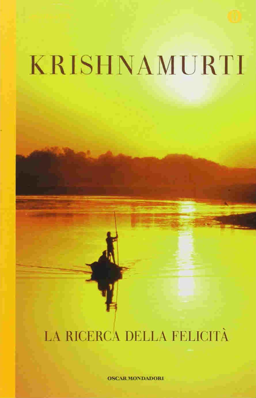 La ricerca della felicità (Krishnamurti)