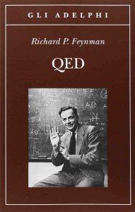 QED. La strana teoria della luce e della materia (Richard Feynman)