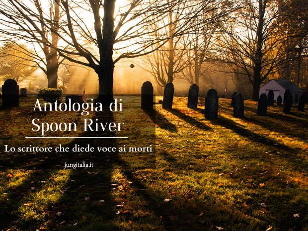 Lo scrittore che diede voce ai morti. Le più belle poesie dall'Antologia di Spoon River