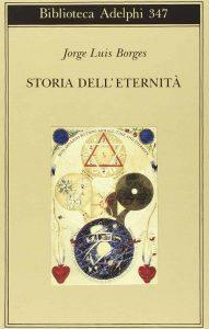 Storia dell'eternità (Jorge Luis Borges)