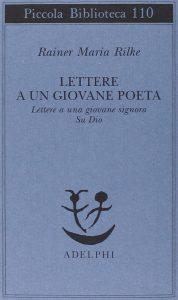 Rainer Maria Rilke - Lettere ad un giovane poeta