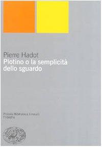Plotino semplicità dello sguardo Pierre Hadot