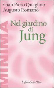 Nel giardino di Jung - Quaglino e Romano