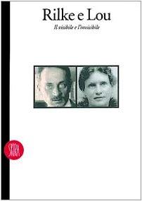 Rilke e Lou. Il visibile e l'invisibile