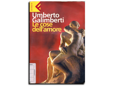 Umberto Galimberti - Le Cose Dell'amore