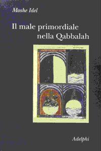 Il male primordiale nella Qabbalah - Moshe Idel