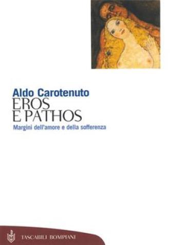 Eros e pathos carotenuto aldo