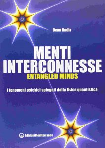 Menti interconnesse. Entangled Minds (Dean Radin)