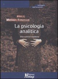 La psicologia analitica. Una scienza moderna (M.Fordham)