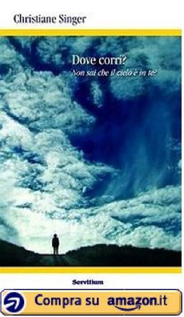 Dove corri? Non sai che il cielo è in te? (C.Singer)