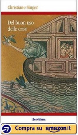 Del buon uso delle crisi (Christiane Singer) - Amazon