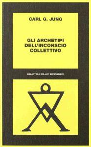 Gli Archetipi dell'inconscio collettivo (C.G. Jung)