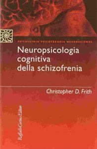 Neuropsicologia cognitiva della schizofrenia (Christopher D. Frith)