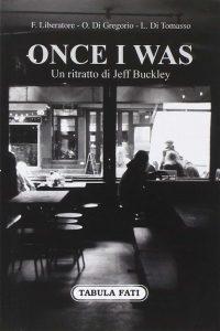 Once i was. Un ritratto di Jeff Buckley