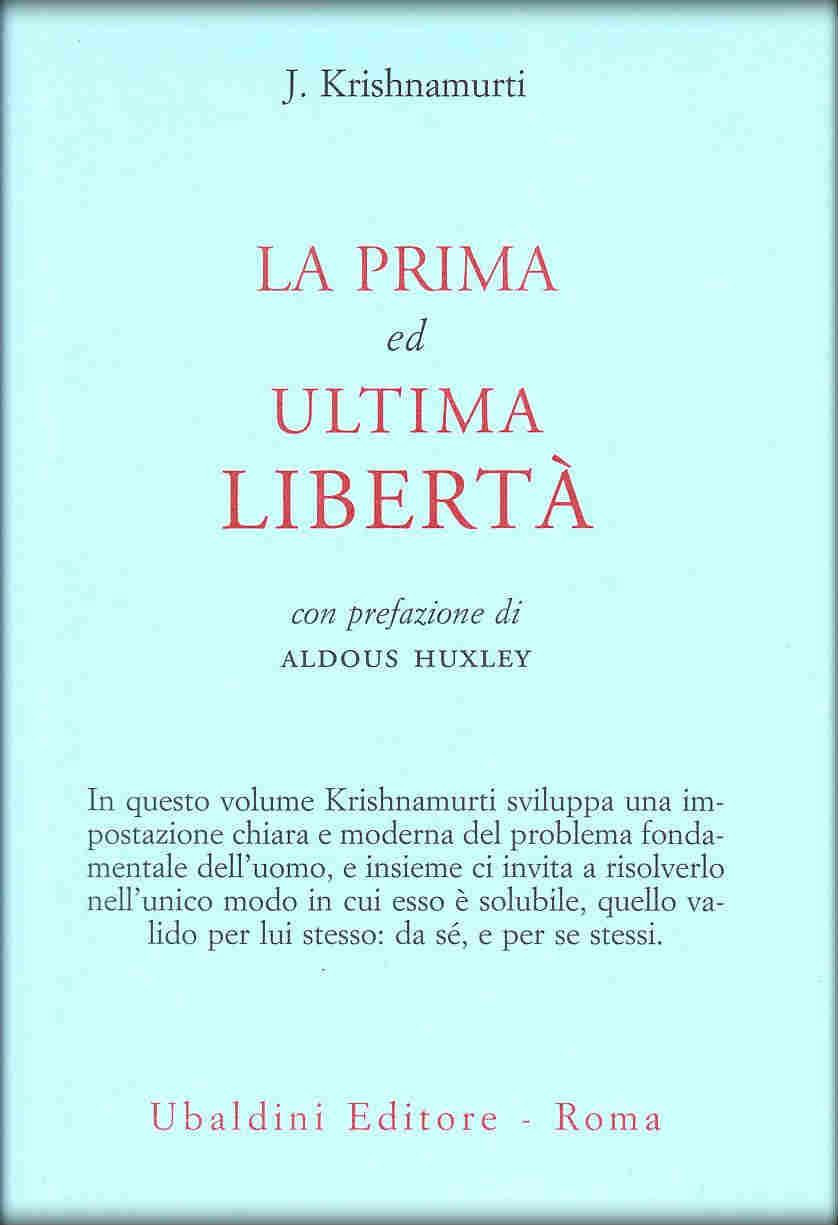 La prima ed ultima libertà (J. Krishnamurti)