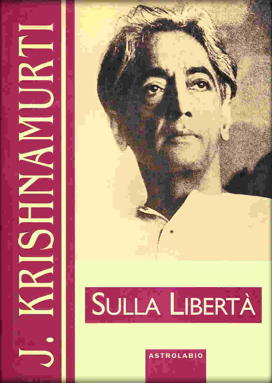 Sulla Libertà (J. Krishnamurti)
