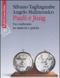 Jung e Pauli un Confronto tra psiche e materia Tagliagambe e Malinconico Sincronicità