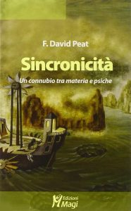 Sincronicità. Un connubio tra materia e psiche (David Peat)