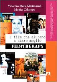 Cinema e Psicologia - I film che aiutano a stare meglio. Filmtherapy