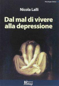 Dal mal di vivere alla depressione (Nicola Lalli)