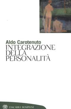 Integrazione della personalità (Aldo Carotenuto)