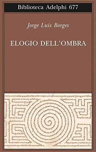 Elogio dell'ombra (J.L.Borges)