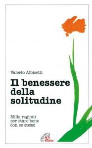 IL benessere della solitudine - Valerio Albisetti