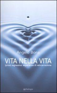 Vita nella vita (Angelo Bona)