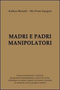 Madre Padre manipolatori