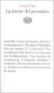 Luigi Zoja La morte del prossimo