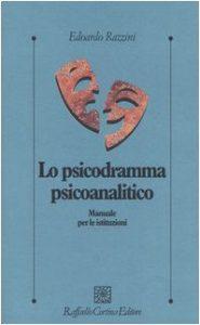 Lo Psicodramma Psicoanalitico - di Edoardo Razzini